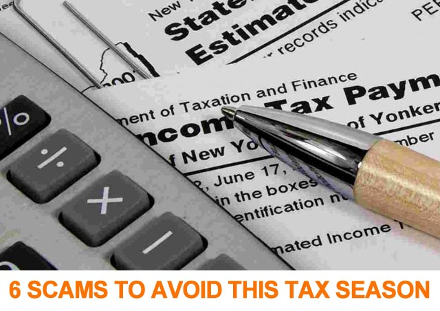 6 Scams To Watch Out For This Tax Season
