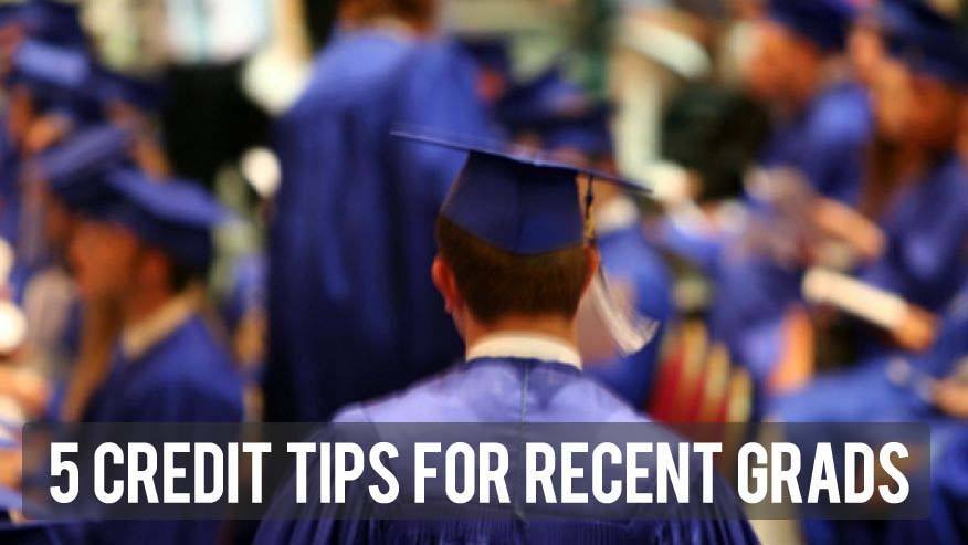 5 Credit Tips for New College Graduates