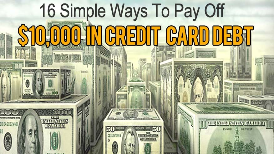 16 Simple Ways You Can Pay Off $10K In Credit Card Debt
